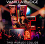 Two Worlds Collide - Vanilla Fudge