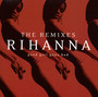 Good Girl Gone Bad: The Remixes - Rihanna