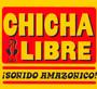 !Sonido Amazonico! - Chicha Libre