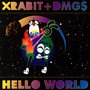 Hello World - Xrabit & Dmgs