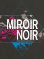Miroir Noir - The Arcade Fire