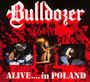 Alive...In Poland - Bulldozer