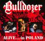 Alive...In Poland - Bulldozer