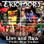 Live & Raw-You Get What You Give- - Ektomorf