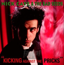 Kicking Against The Pricks - Nick Cave / The Bad Seeds