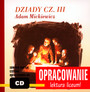 Dziady Cz. III [Opracowanie] - Adam Mickiewicz