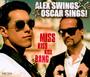 Miss Kiss Kiss Bang - Alex Swings Oscar Sings