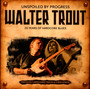 Unspoiled By Progress - Walter Trout