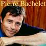 Les Grands Succes De Pierre Bachelet - Pierre Bachelet