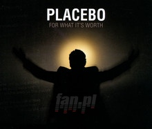 For What It's Worth - Placebo