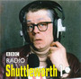 Radio Shuttleworth 1 - John Shuttleworth