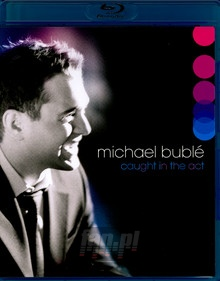Caught In The Act - Michael Buble
