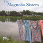 Stripped Down - Magnolia Sisters