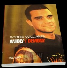 Paul Scott: Anioły I Demony - Robbie Williams