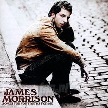 Songs For You, Truths For Me - James Morrison