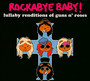 Rockabye Baby! - Tribute to Guns n' Roses