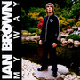 My Way - Ian Brown