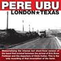 London Texas - Pere Ubu