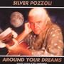 Around Your Dreams - Silver Pozzoli