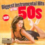 Biggest Instrumental Hits Of The 50s - Biggest Instrumental Hits
