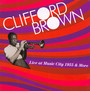 Live At Music City 1955 & More - Clifford Brown