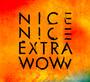 Extra Wow - Nice Nice
