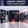Three Classic Albums (The Sermon - House Party - Home Cooki - Jimmy Smith