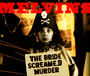 The Bride Screamed Murder - Melvins