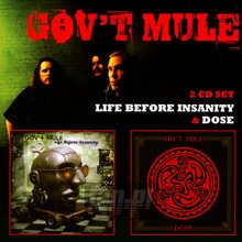 Dose/Life Before Insanity - Gov't Mule