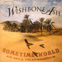 Sometime World: An Mca Travelogue - Wishbone Ash