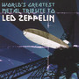 World's Greatest Metal - Tribute to Led Zeppelin