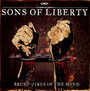 Brush-Fires Of The Mind - Sons Of Liberty