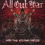 Into The Killing Fields - All Out War