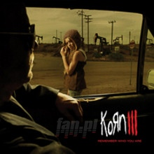 Korn III: Remember Who You Are - Korn