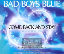 Come Back & Stay - Bad Boys Blue