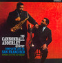 Complete Live In San Francisco - Cannonball Adderley