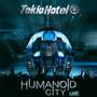 Humanoid City-Live - Tokio Hotel