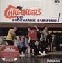 Go Sidewalk Surfing! - The Challengers