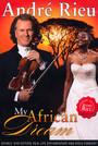 My African Dream - Andre Rieu