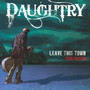 Leave This Town - Daughtry