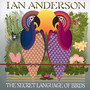 Secret Language Of Birds - Ian Anderson