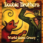 World Gone Crazy - The Doobie Brothers