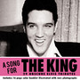 Song For The King - Tribute to Elvis Presley