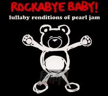 Rockabye Baby - Tribute to Pearl Jam