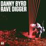 Rave Digger - Danny Byrd
