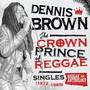 Crown Prince Of Reggae - Dennis Brown