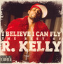 I Believe I Can Fly: The Best Of - R. Kelly