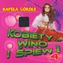 Kobiety, Wino I Śpiew vol. 4 - Kapela Górole