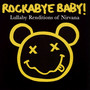 Rockabye Baby - Tribute to Nirvana