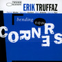 Bending New Corners - Erik Truffaz